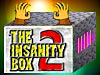 The Insanity Box 2